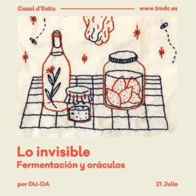Lo invisible: Fermentación y oráculos. Taller en el Casal d'estiu TMDC
