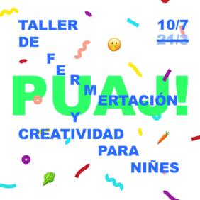 Puaj! Taller de fermentación y creatividad para niñes en Can Felipa